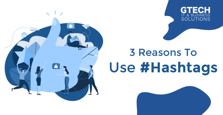 3 Reasons To Use Hashtags