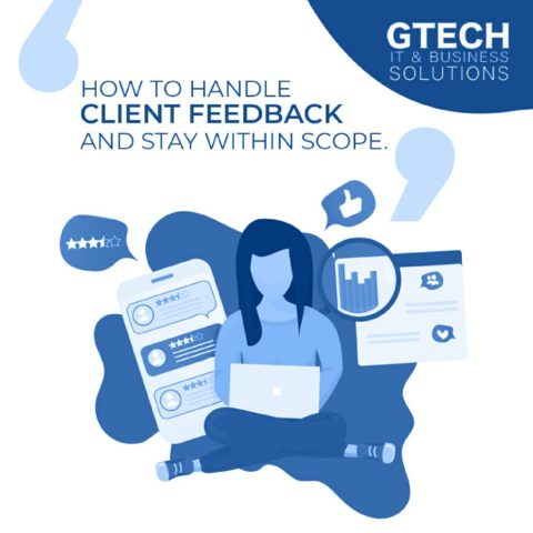 How to Handle Client feedback and Stay within Scope