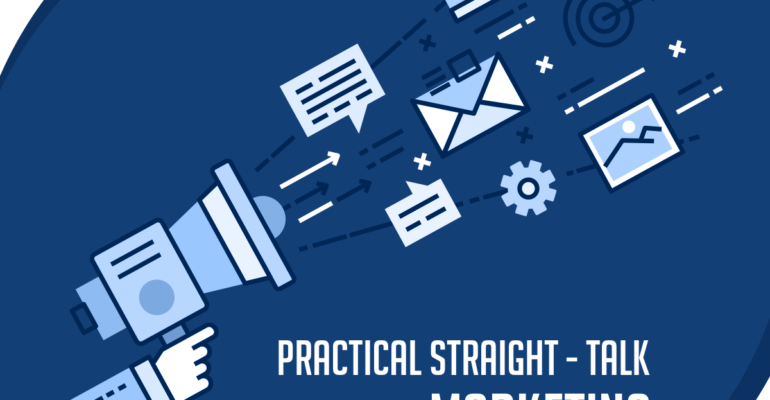 Practical Straight-Talk Marketing